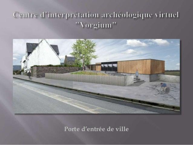 """Centre d'interprétation archéologique virtuel """"Vorgium """" Slide 2"""