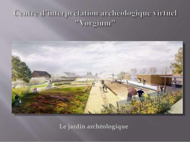 """Centre d'interprétation archéologique virtuel """"Vorgium """" Slide 3"""