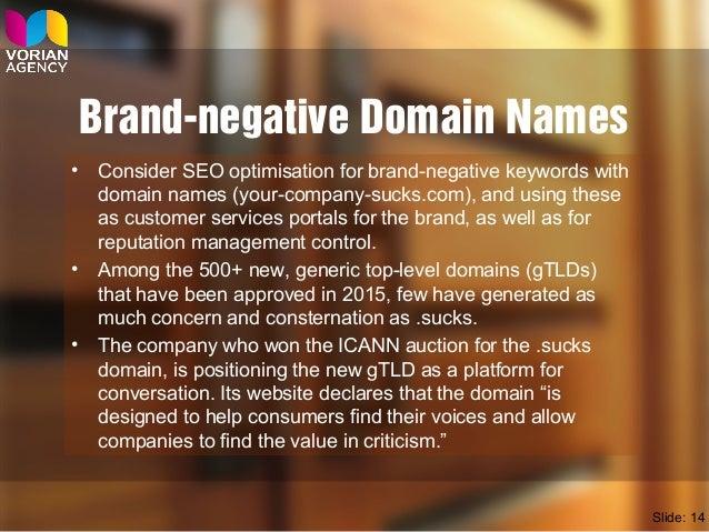 Brand-negative Domain Names • Consider SEO optimisation for brand-negative keywords with domain names (your-company-sucks....