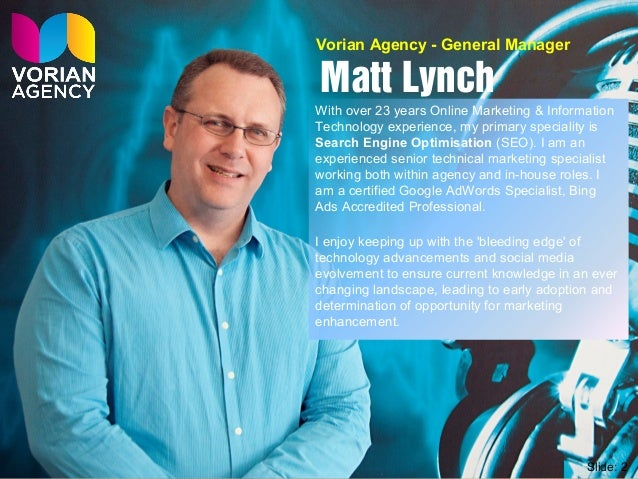 Matt Lynch With over 23 years Online Marketing & Information Technology experience, my primary speciality is Search Engine...