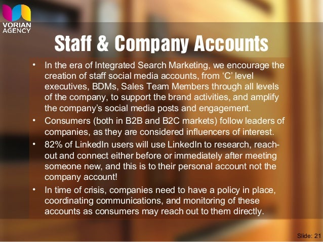 Staff & Company Accounts • In the era of Integrated Search Marketing, we encourage the creation of staff social media acco...