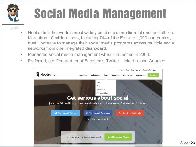 • Hootsuite is the world's most widely used social media relationship platform. More than 10 million users, including 744 ...