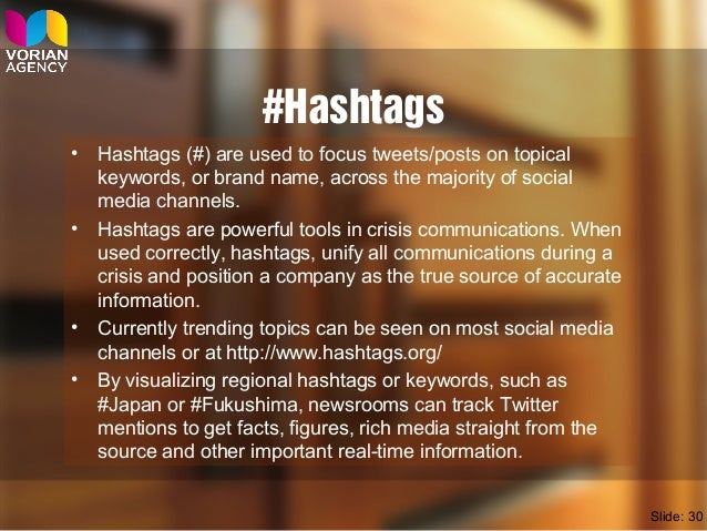 #Hashtags • Hashtags (#) are used to focus tweets/posts on topical keywords, or brand name, across the majority of social ...
