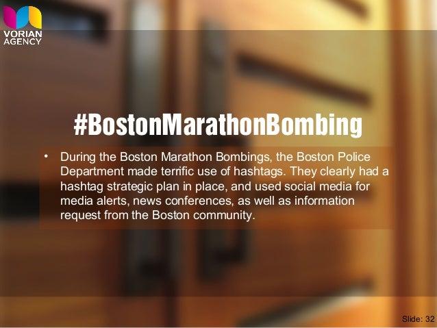 #BostonMarathonBombing • During the Boston Marathon Bombings, the Boston Police Department made terrific use of hashtags. ...