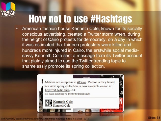 How not to use #Hashtags • American fashion house Kenneth Cole, known for its socially conscious advertising, created a Tw...