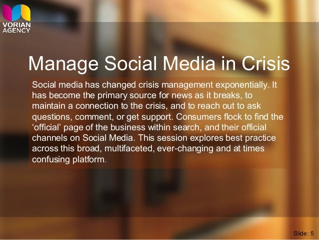 Manage Social Media in Crisis Social media has changed crisis management exponentially. It has become the primary source f...