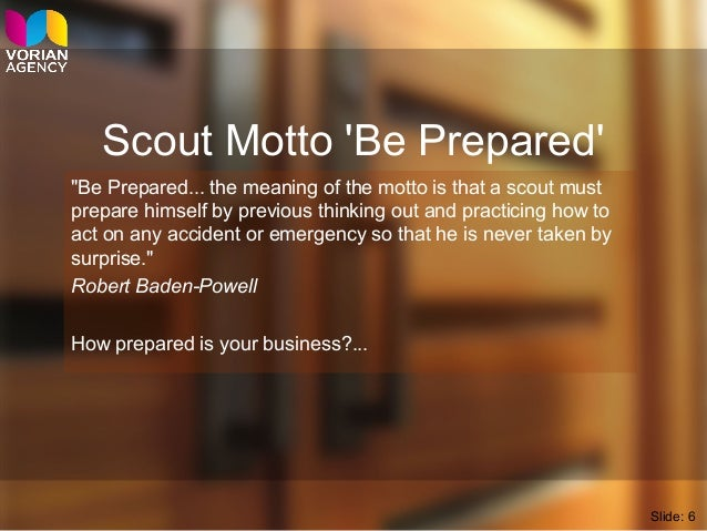 """Scout Motto 'Be Prepared' """"Be Prepared... the meaning of the motto is that a scout must prepare himself by previous thinki..."""
