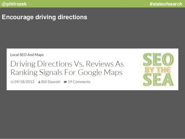 @philrozek #stateofsearch  Encourage driving directions