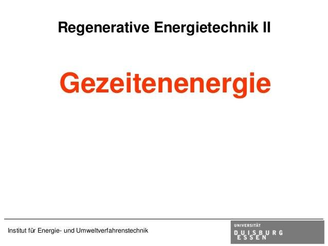 Institut für Energie- und Umweltverfahrenstechnik Regenerative Energietechnik II Gezeitenenergie