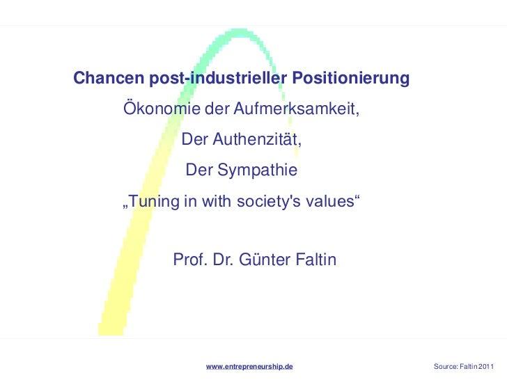 Chancen post-industrieller Positionierung      Ökonomie der Aufmerksamkeit,              Der Authenzität,              Der...