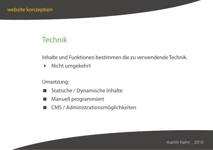 website konzeption                  Technik               Inhalte und Funktionen bestimmen die zu verwendende Technik.    ...