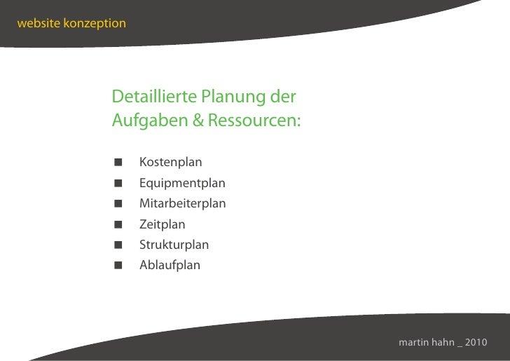 website konzeption                    Detaillierte Planung der                Aufgaben  Ressourcen:                      K...