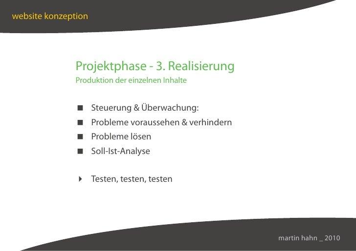 website konzeption                    Projektphase - 3. Realisierung                Produktion der einzelnen Inhalte      ...