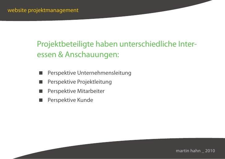 website projektmanagement               Projektbeteiligte haben unterschiedliche Inter-           essen  Anschauungen:    ...