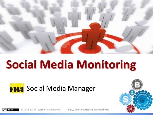 Monitoring I SubheadlineSocial Media MonitoringSocial Media Manager© 2013 B2SM - Stephan Tschierschwitz http://about.me/st...
