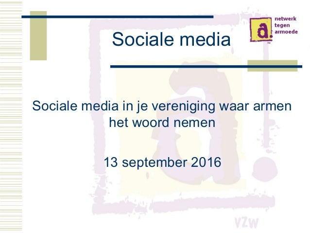 Sociale media Sociale media in je vereniging waar armen het woord nemen 13 september 2016