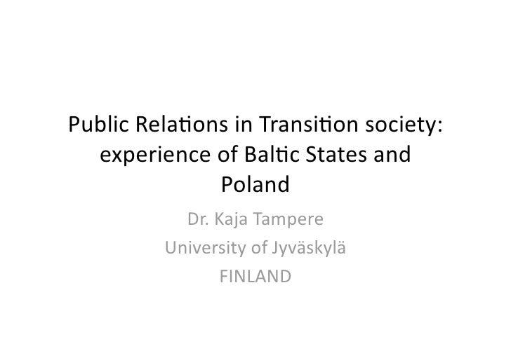 PublicRela+onsinTransi+onsociety:   experienceofBal+cStatesand               Poland            Dr.KajaTampere...