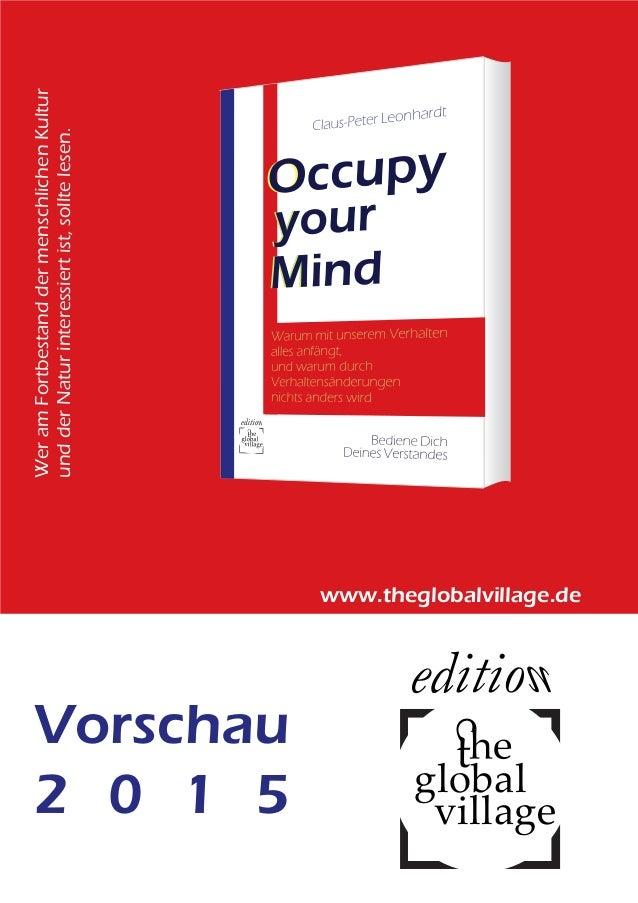 Vorschau  2 0 1 5 global  village  www.theglobalvillage.de  Wer am Fortbestand der menschlichen Kultur  und der Natur inte...