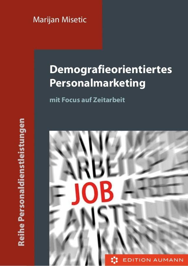 Marijan Misetic  Demografieorientiertes Personalmarketing Reihe Personaldienstleistungen  mit Focus auf Zeitarbeit