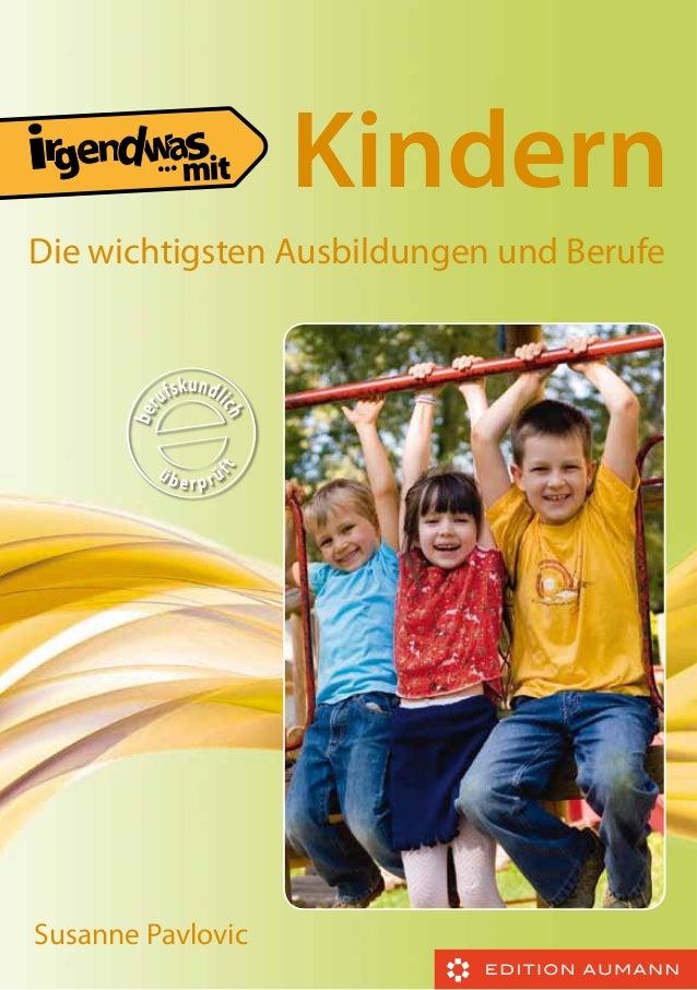Susanne Pavlovic Die wichtigsten Ausbildungen und Berufe ... Kindern