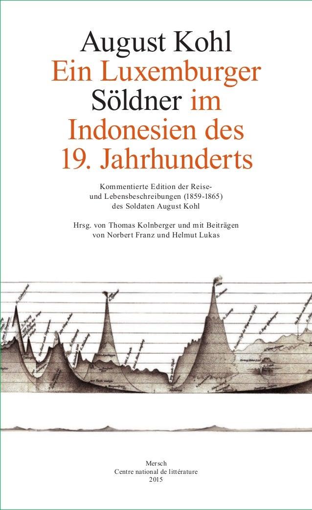 August Kohl Ein Luxemburger Söldner im Indonesien des 19. Jahrhunderts Kommentierte Edition der Reise- und Lebensbeschreib...