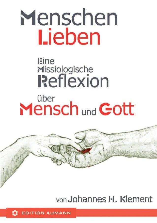 Eine missiologische Reflexion über Mensch und Gott von Johannes H. Klement Edition Mut-Machen Menschen Lieben