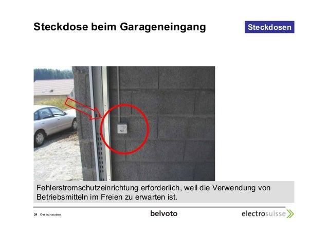 Steckdose beim Garageneingang  24 © electrosuisse  Steckdosen  Fehlerstromschutzeinrichtung erforderlich, weil die Verwend...