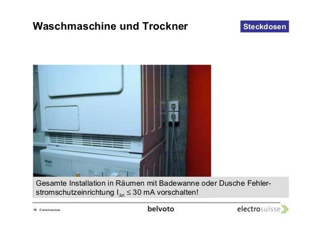 Waschmaschine und Trockner Steckdosen  Gesamte Installation in Räumen mit Badewanne oder Dusche Fehler-stromschutzeinricht...