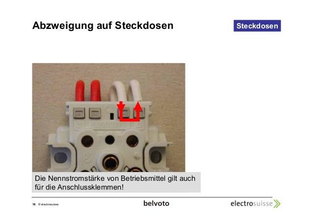 Abzweigung auf Steckdosen Steckdosen  Die Nennstromstärke von Betriebsmittel gilt auch  für die Anschlussklemmen!  16 © el...