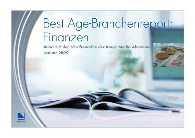Best Age-Branchenreport: Finanzen Band 5.2 der Schriftenreihe der Bauer Media Akademie Januar 2009