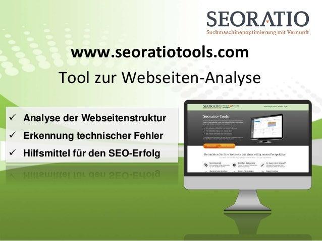 www.seoratiotools.com Tool zur Webseiten-Analyse  Analyse der Webseitenstruktur  Erkennung technischer Fehler  Hilfsmit...