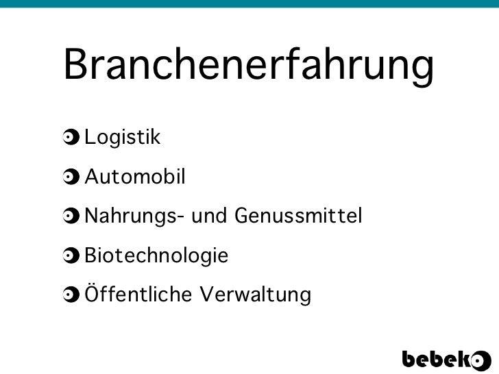 BranchenerfahrungLogistikAutomobilNahrungs- und GenussmittelBiotechnologieÖffentliche Verwaltung