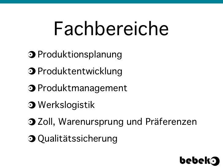 FachbereicheProduktionsplanungProduktentwicklungProduktmanagementWerkslogistikZoll, Warenursprung und PräferenzenQualitäts...