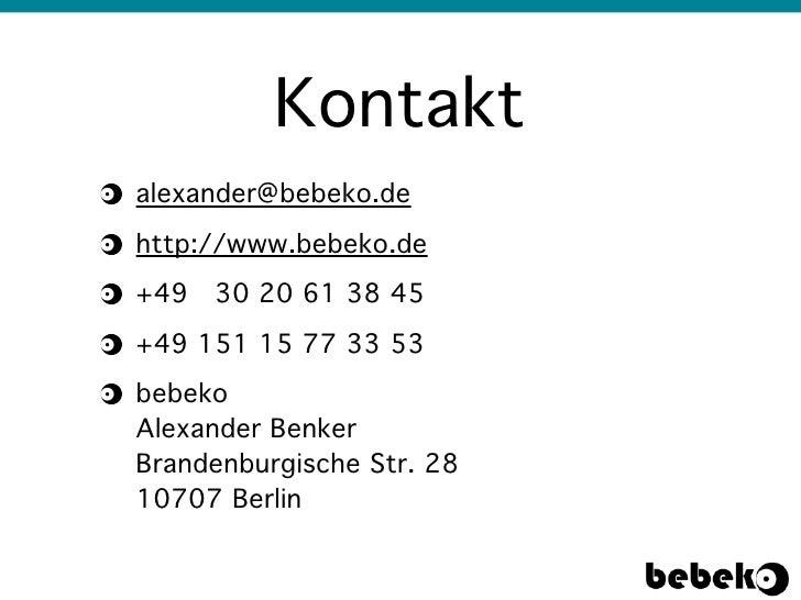 Kontaktalexander@bebeko.dehttp://www.bebeko.de+49 30 20 61 38 45+49 151 15 77 33 53bebekoAlexander BenkerBrandenburgische ...