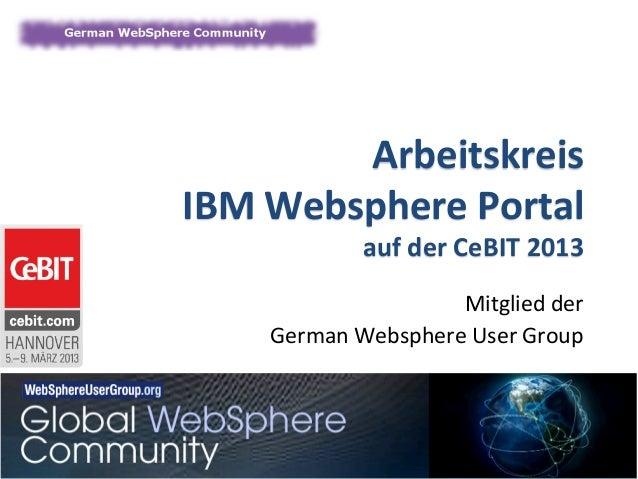 Arbeitskreis  IBM Websphere Portal                  auf der CeBIT 2013                                  ...
