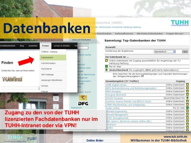 Willkommen in der TUHH-BibliothekDetlev Bieler TUHHTechnische UniversitätHamburg-Harburg www.tub.tuhh.de Zugang zu den von...