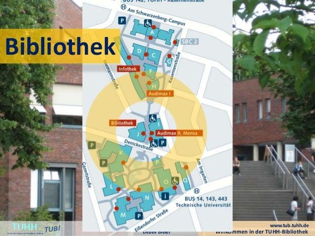 Willkommen in der TUHH-BibliothekDetlev Bieler TUHHTechnische UniversitätHamburg-Harburg www.tub.tuhh.de Bibliothek