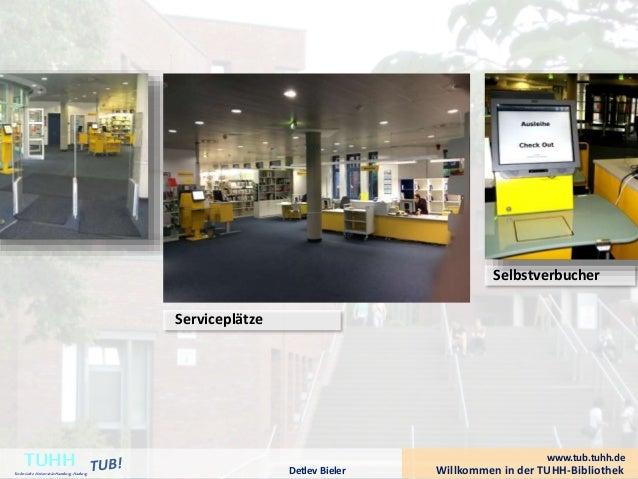 Serviceplätze Selbstverbucher Willkommen in der TUHH-BibliothekDetlev Bieler TUHHTechnische UniversitätHamburg-Harburg www...