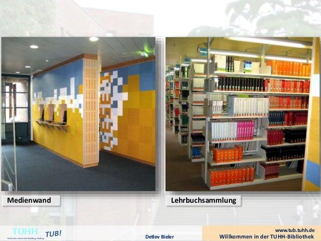 Willkommen in der TUHH-BibliothekDetlev Bieler TUHHTechnische UniversitätHamburg-Harburg Medienwand www.tub.tuhh.de Lehrbu...
