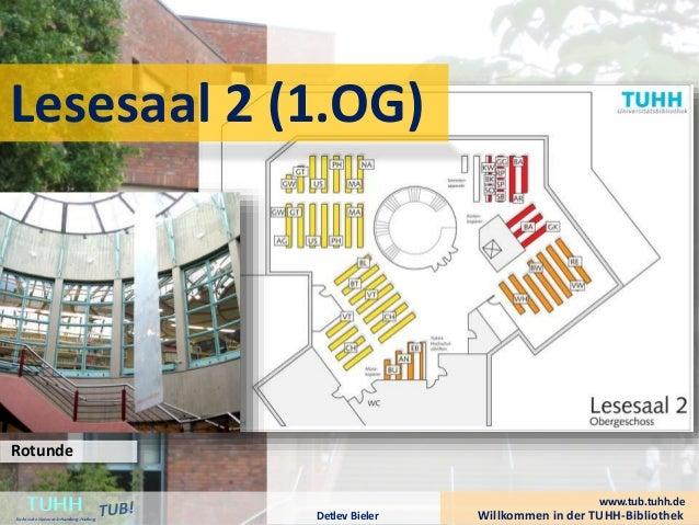 Lesesaal 2 (1.OG) Willkommen in der TUHH-BibliothekDetlev Bieler TUHHTechnische UniversitätHamburg-Harburg www.tub.tuhh.de...