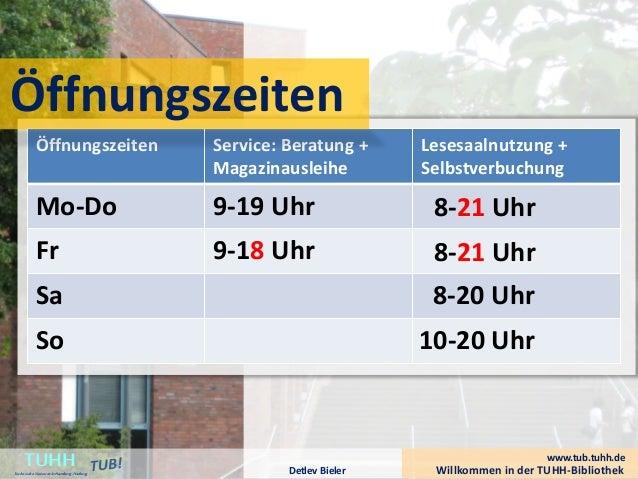 Öffnungszeiten Service: Beratung + Magazinausleihe Lesesaalnutzung + Selbstverbuchung Mo-Do 9-19 Uhr Fr 9-18 Uhr Sa So Wil...
