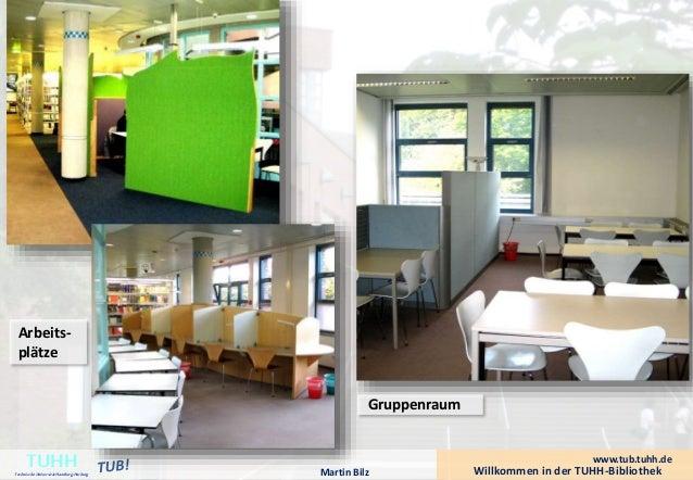 Arbeits-plätze  Gruppenraum  Willkommen in der TUHH-Bibliothek TUHH Technische Universität Hamburg-Harburg  Martin Bilz  w...