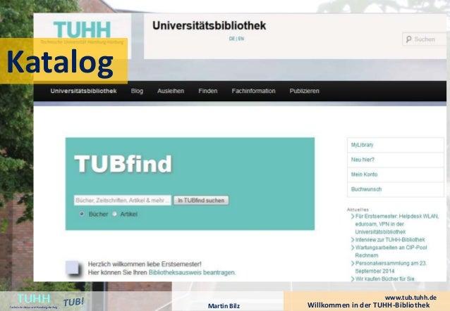Willkommen in der TUHH-Bibliothek TUHH Technische Universität Hamburg-Harburg  www.tub.tuhh.de  Martin Bilz  Katalog