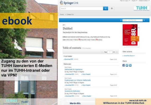 ebook  Willkommen in der TUHH-Bibliothek TUHH Technische Universität Hamburg-Harburg  www.tub.tuhh.de  Martin Bilz  Zugang...