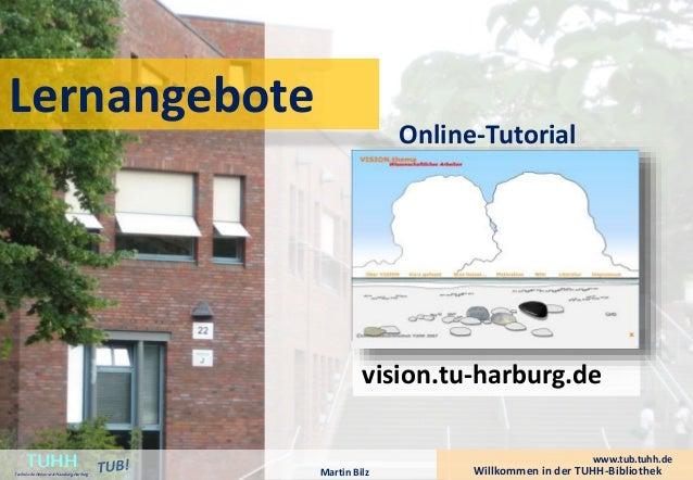 Lernangebote  Online-Tutorial  vision.tu-harburg.de  Willkommen in der TUHH-Bibliothek TUHH Technische Universität Hamburg...