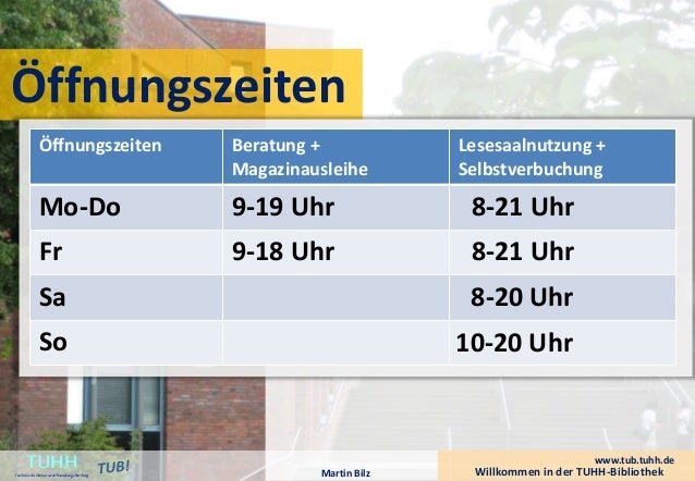 Öffnungszeiten  Öffnungszeiten Beratung +  Magazinausleihe  Lesesaalnutzung +  Selbstverbuchung  Mo-Do 9-19 Uhr 8-21 Uhr  ...