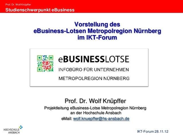 Prof. Dr. Wolf KnüpfferStudienschwerpunkt eBusiness                                       Vorstellung des                 ...