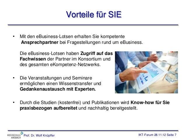 Vorteile für SIE•   Mit den eBusiness-Lotsen erhalten Sie kompetente    Ansprechpartner bei Fragestellungen rund um eBusin...