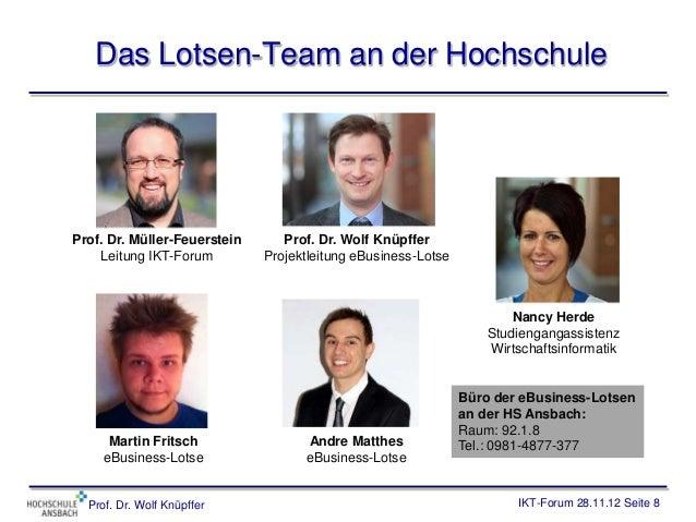 Das Lotsen-Team an der HochschuleProf. Dr. Müller-Feuerstein      Prof. Dr. Wolf Knüpffer    Leitung IKT-Forum         Pro...