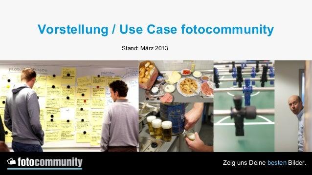 Vorstellung / Use Case fotocommunity            Stand: März 2013                      Text                       Text     ...